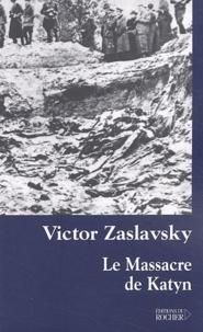 Victor Zaslavsky - Le massacre de Katyn - Crime et mensonge.
