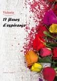 Victoria - 17 fleurs d'espérance.