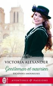 Victoria Alexander - Escapades amoureuses Tome 1 : Gentleman et vaurien.