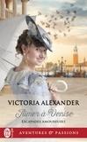 Victoria Alexander - Escapades amoureuses Tome 2 : Aimer à Venise.