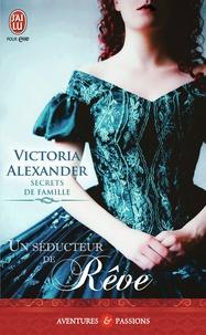 Victoria Alexander - Secrets de famille Tome 2 : Un séducteur de rêve.