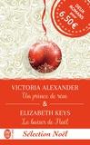 Victoria Alexander - Secrets de famille  : Un prince de rêve ; Le baiser de Noël.