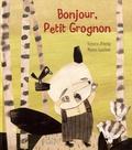Victoria Allenby et Manon Gauthier - Bonjour, Petit Grognon.