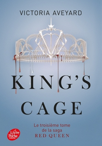 Victoria Aveyard - Red Queen Tome 3 : King's cage.