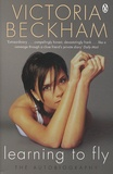 Victoria Beckham - Learning to Fly - The Autobiography.