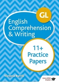 Victoria Burrill - GL 11+ English Comprehension & Writing Practice Papers.