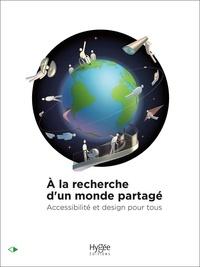 Victoria Calligaro et Marie-Haude Caraës - A la recherche d'un monde partagé - Accessibilité et design pour tous.