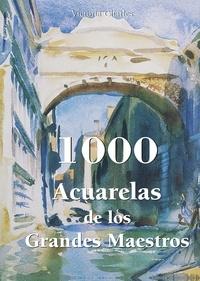 Victoria Charles - 1000 Acuarelas de los Grandes Maestros.