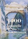 Victoria Charles - 1000 Aquarelle von genialen Meistern.