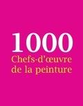 Victoria Charles et Joseph Manca - 1000 Chefs-d'ouvre de la peinture.