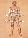 Victoria Charles et Klaus Carl - 1000 Meisterwerke der Zeichenkunst.