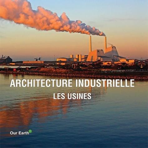 Victoria Charles - Architecture industrielle: les usines.