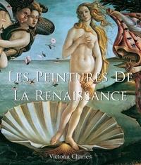 Victoria Charles - Les Peintures de la Renaissance.
