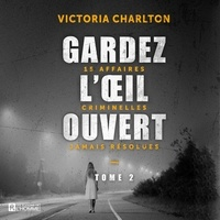Victoria Charlton - Gardez l'oeil ouvert - Tome 2.