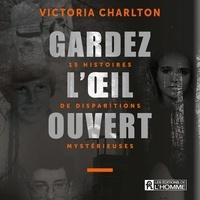 Victoria Charlton - Gardez l'œil ouvert.