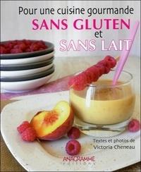 Victoria Cheneau - Pour une cuisine gourmande, sans gluten et sans lait.