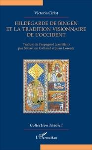 Victoria Cirlot - Hildegarde de Bingen et la tradition visionnaire de l'Occident.