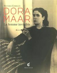 Victoria Combalía - Dora Maar - La Femme invisible.
