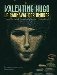 Victoria Combalía et Dominique Rabourdin - Valentine Hugo - Le carnaval des ombres.