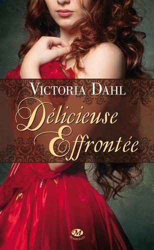 Victoria Dahl - Délicieuse effrontée.