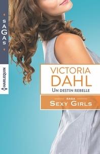 Victoria Dahl - Un destin rebelle - T2 - Sexy Girls.