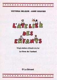 Victoria Delquie et Anne Gravier - L'atelier des enfants - Livre de l'enfant.