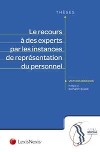Victoria Drochon - Le recours à des experts par les instances de représentation du personnel.