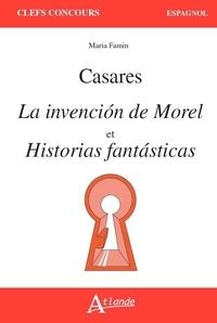 Victoria Famin - Adolfo Bioy Casares - La invencion de Morel et Historicas fantasticas.
