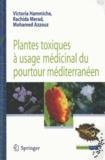 Victoria Hammiche et Rachida Merad - Plantes toxiques à usage médicinal du pourtour méditerranéen.