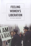 Victoria Hesford - Feeling Women's Liberation.