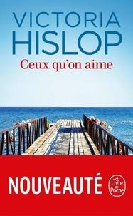 Victoria Hislop - Ceux qu'on aime.