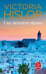 Victoria Hislop - Une dernière danse.