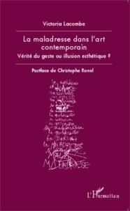Victoria Lacombe - La maladresse dans l'art contemporain - Vérité du geste ou illusion esthétique ?.