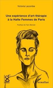 Victoria Lacombe - Une expérience d'art-thérapie à la Halte Femmes de Paris.