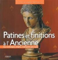 Victoria Lopez Santacruz - Patines et finitions à l'Ancienne - Des techniques simples expliquées pas à pas.