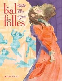 Victoria Mas et Arianna Melone - Le Bal des folles (BD).