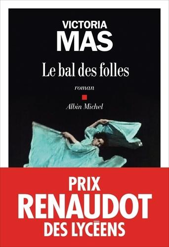 Le Bal des folles. Prix Renaudot des Lycéens 2019