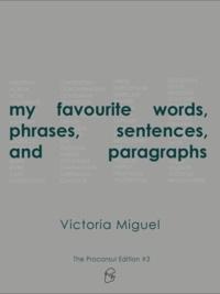 Victoria Miguel et Nicole DeGeorge - my favourite words, phrases, sentences, and paragraphs.