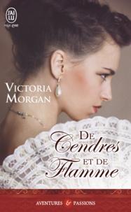 Victoria Morgan - De cendres et de flamme.
