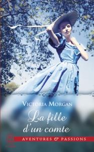 Victoria Morgan - La fille d'un comte.