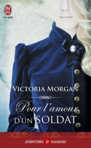 Victoria Morgan - Pour l'amour d'un soldat.