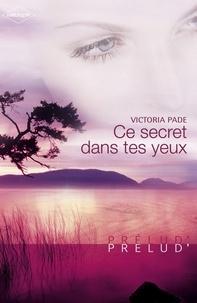 Victoria Pade - Ce secret dans tes yeux (Harlequin Prélud').