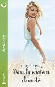 Victoria Pade - Dans la chaleur d'un été.