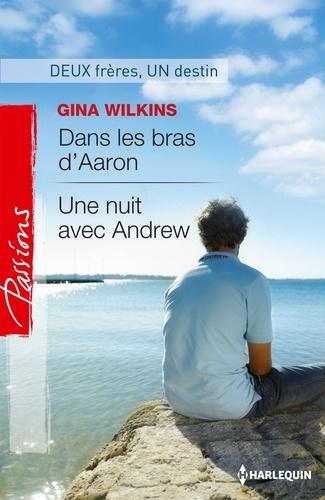 Dans les bras d'Aaron - Une nuit avec Andrew. Deux frères, un destin