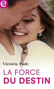 Victoria Pade - La force du destin.