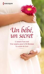 Victoria Pade et Barbara Boswell - Un bébé, un secret - L'amant d'une nuit - Une surprise pour le Dr Brennan - Le secret de Lexi.
