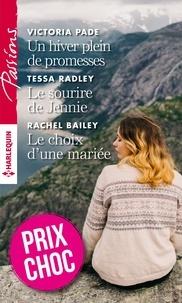 Victoria Pade et Tessa Radley - Un hiver plein de promesses - Le sourire de Jennie - Le choix d'une mariée.