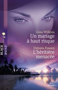Victoria Pade et Delores Fossen - Un mariage à haut risque - L'héritière menacée (Harlequin Black Rose).
