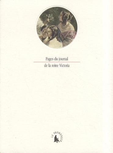 Victoria - Pages du journal de la reine Victoria - Souvenirs d'un séjour à Paris en 1855.
