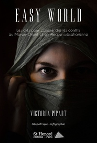 Victoria Pipart - Easy World : comprendre les conflits au Moyen-Orient et en Afrique Subsaharienne.